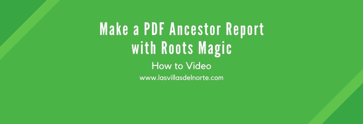 Make a PDF Ancestor Report with Roots Magic