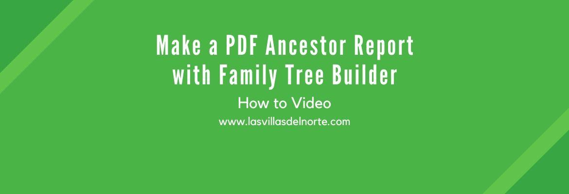 Make a PDF Ancestor Report with Family Tree Builder