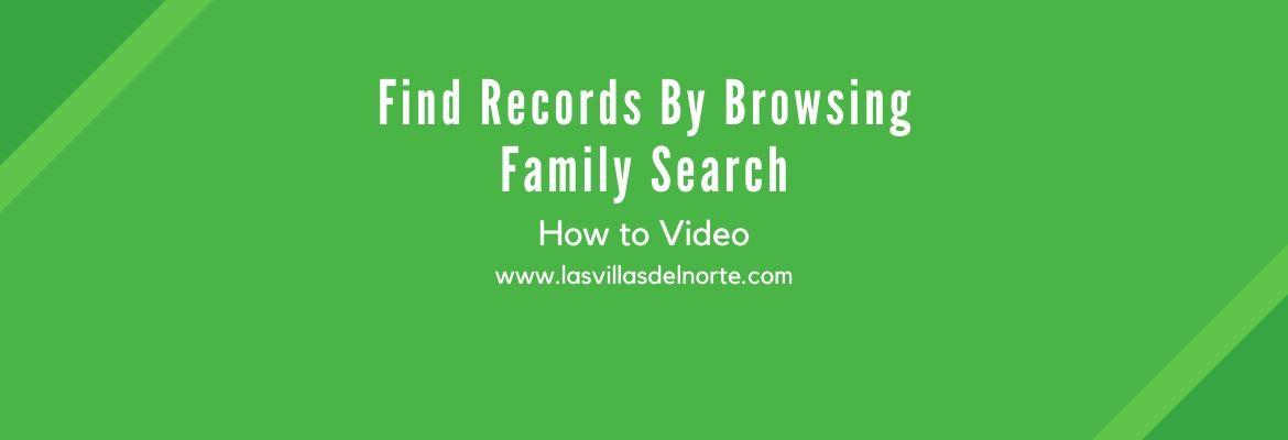 Find Records By Browsing Family Search