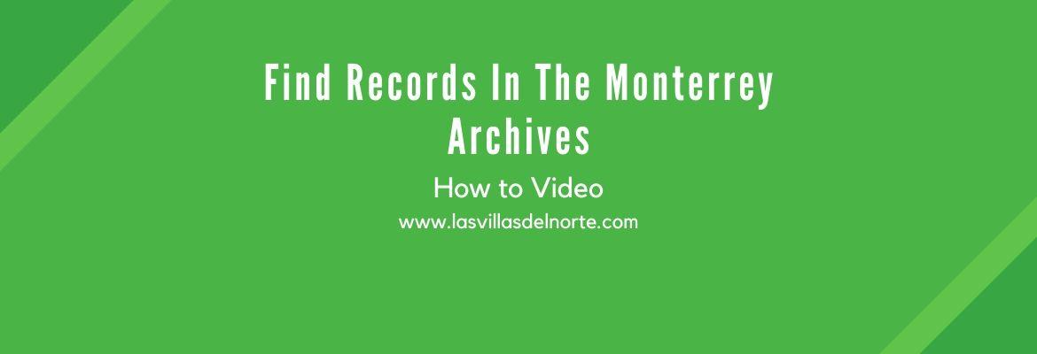 Find Records In The Monterrey Archives