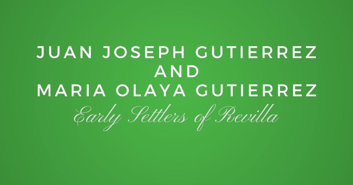 Juan Joseph Gutierrez and Maria Olaya Gutierrez