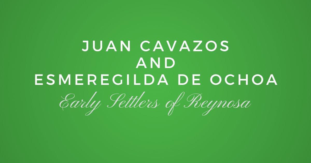 Juan Cavazos and Esmeregilda de Ochoa