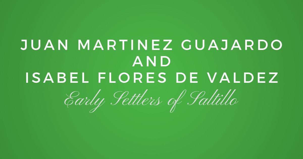 Juan Martinez Guajardo and Isabel Flores de Valdez