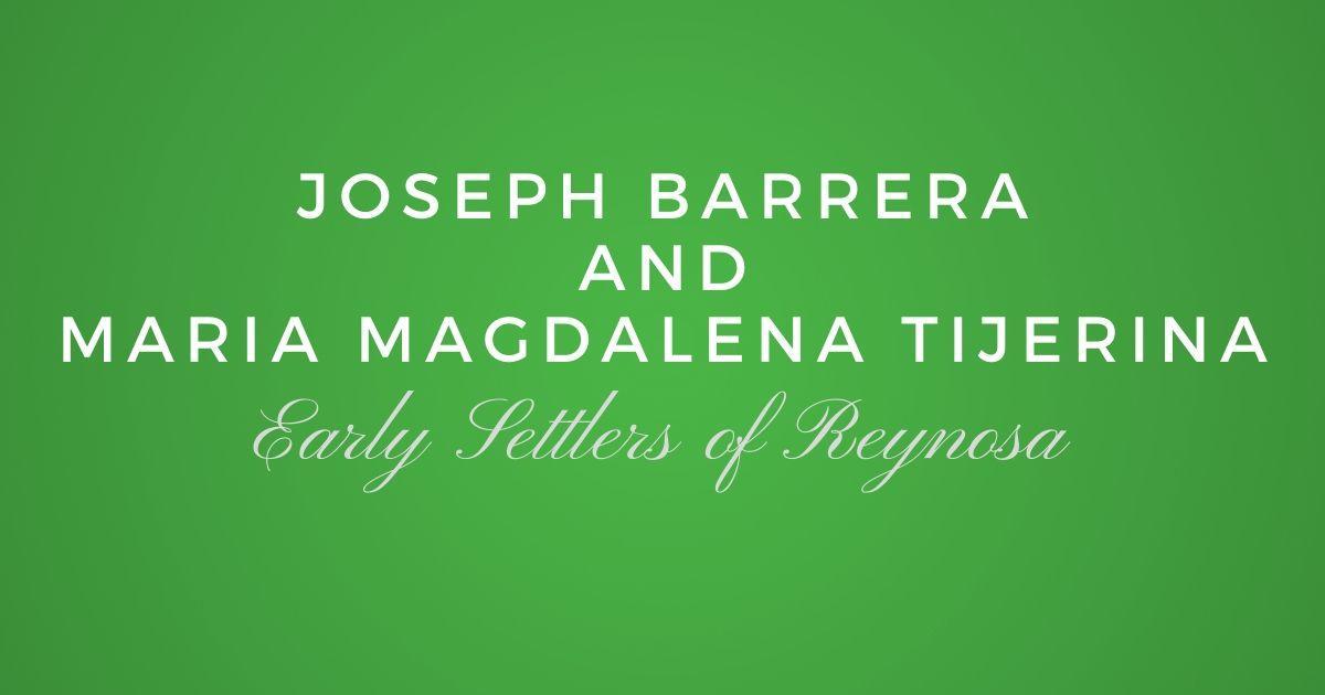 Joseph Barrera and Maria Magdalena de Tijerina