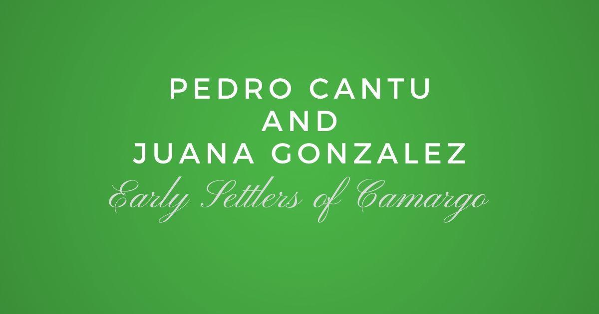 Pedro Cantu and Juana Gonzalez