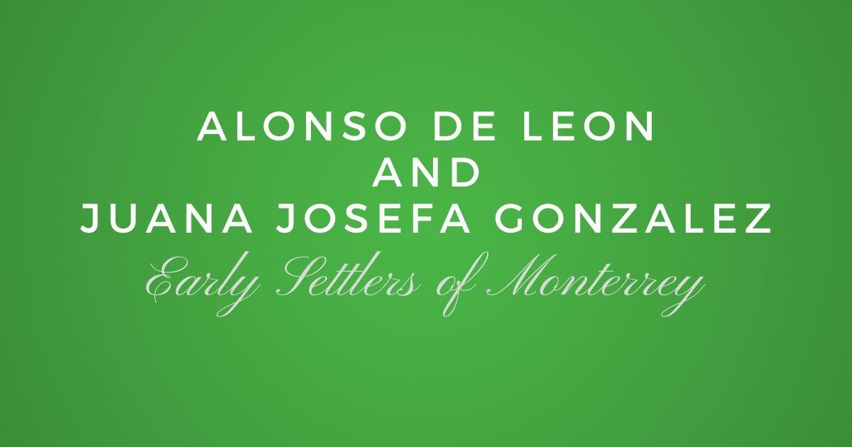 Alonso de Leon and Juana Josefa Gonzalez